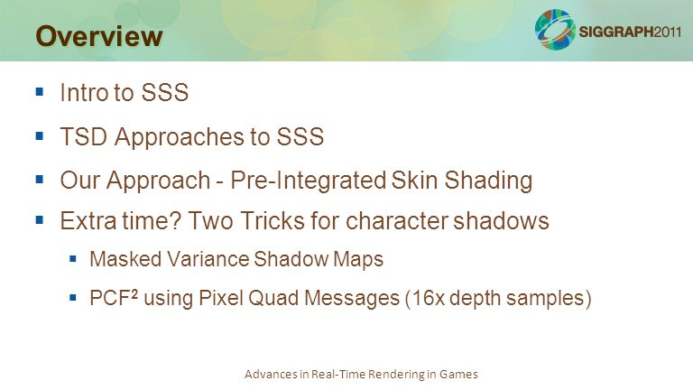 Advances in Real-Time Rendering in Games Shadows   Turns out we can apply a very similar technique   This is the shadow from a box filter  Given the shadow value  Invert the penumbra blur function S(x) S -1 (x)