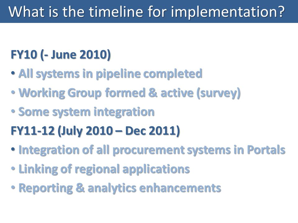 What is the timeline for implementation.