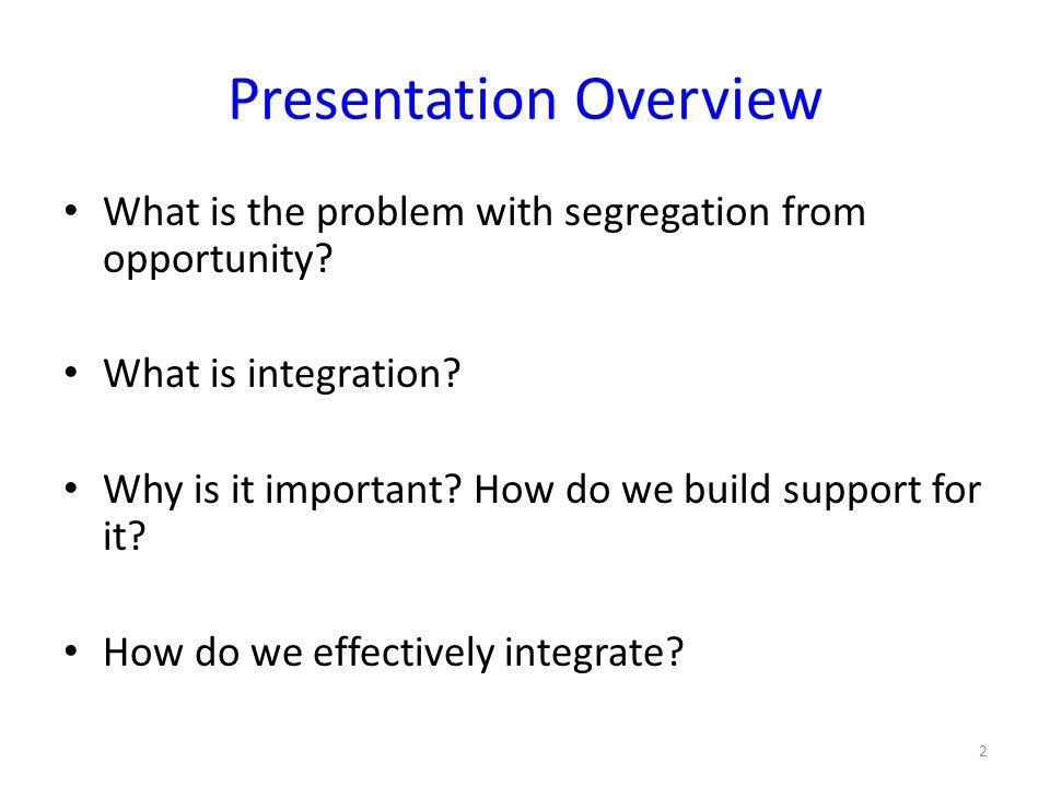 Presentation Overview What is the problem with segregation from opportunity.