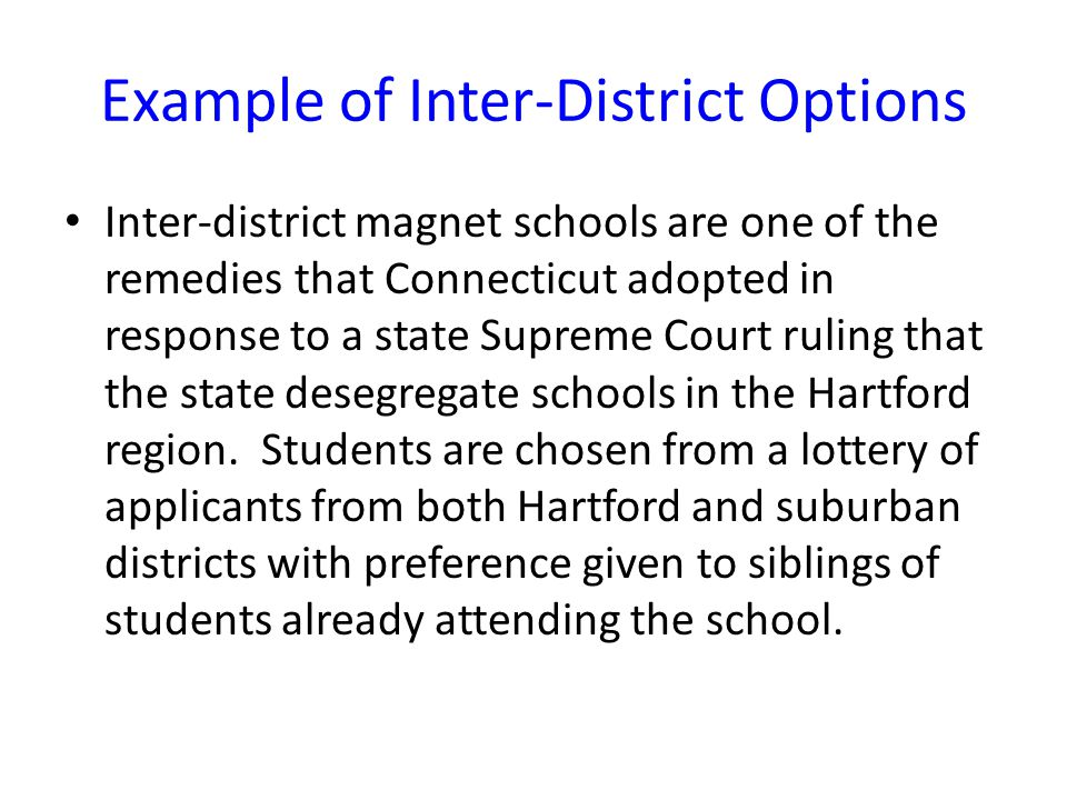 Inter-district magnet schools are one of the remedies that Connecticut adopted in response to a state Supreme Court ruling that the state desegregate schools in the Hartford region.