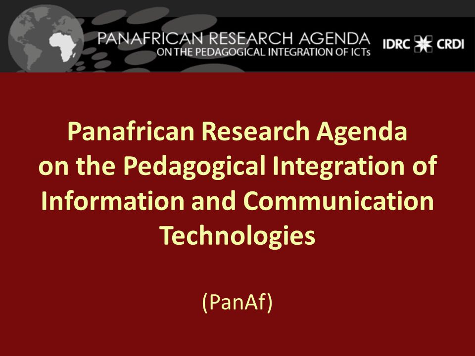Panafrican Research Agenda on the Pedagogical Integration of Information and Communication Technologies (PanAf)