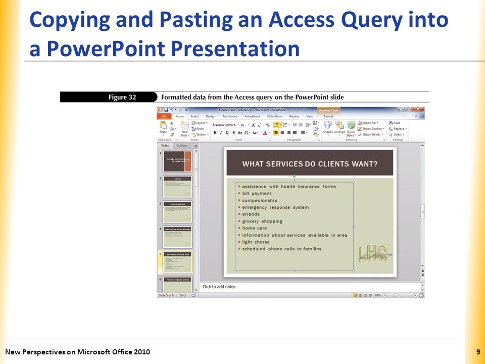 XP New Perspectives on Microsoft Office 201010 Linking an Excel Chart to a PowerPoint Presentation In Excel, select the chart that you want to insert into a PowerPoint presentation, and then click the Copy button in the Clipboard group on the Home tab Switch to PowerPoint, and then click in the Slide pane on the slide where you want to insert the chart In the Clipboard group, click the Paste button arrow, and then click the Keep Source Formatting & Link Data button or click the Use Destination Theme & Link Data button or In the Clipboard group, click the Paste button; click the Paste Options button, and then click the Keep Source Formatting & Link Data button or click the Use Destination Theme & Link Data button