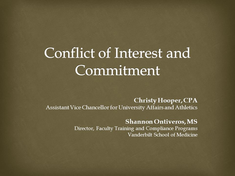 Christy Hooper, CPA Assistant Vice Chancellor for University Affairs and Athletics Shannon Ontiveros, MS Director, Faculty Training and Compliance Programs Vanderbilt School of Medicine