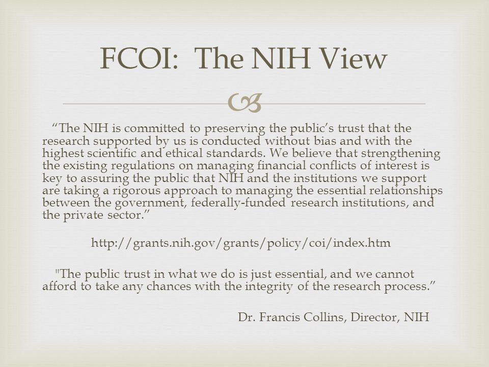 """ """"The NIH is committed to preserving the public's trust that the research supported by us is conducted without bias and with the highest scientific a"""