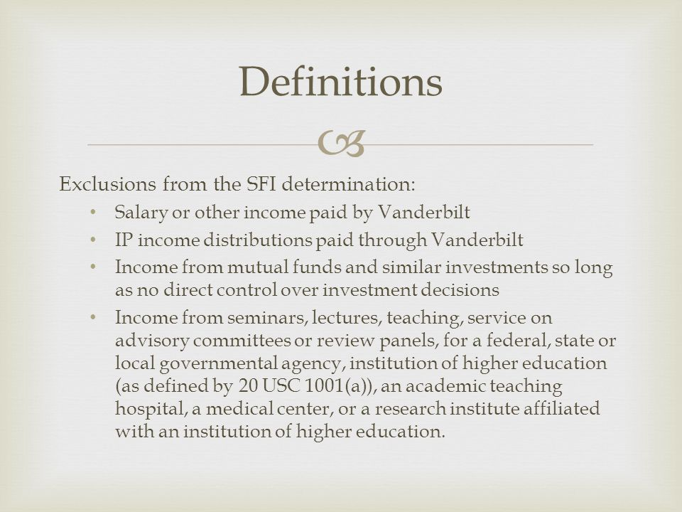  Exclusions from the SFI determination: Salary or other income paid by Vanderbilt IP income distributions paid through Vanderbilt Income from mutual