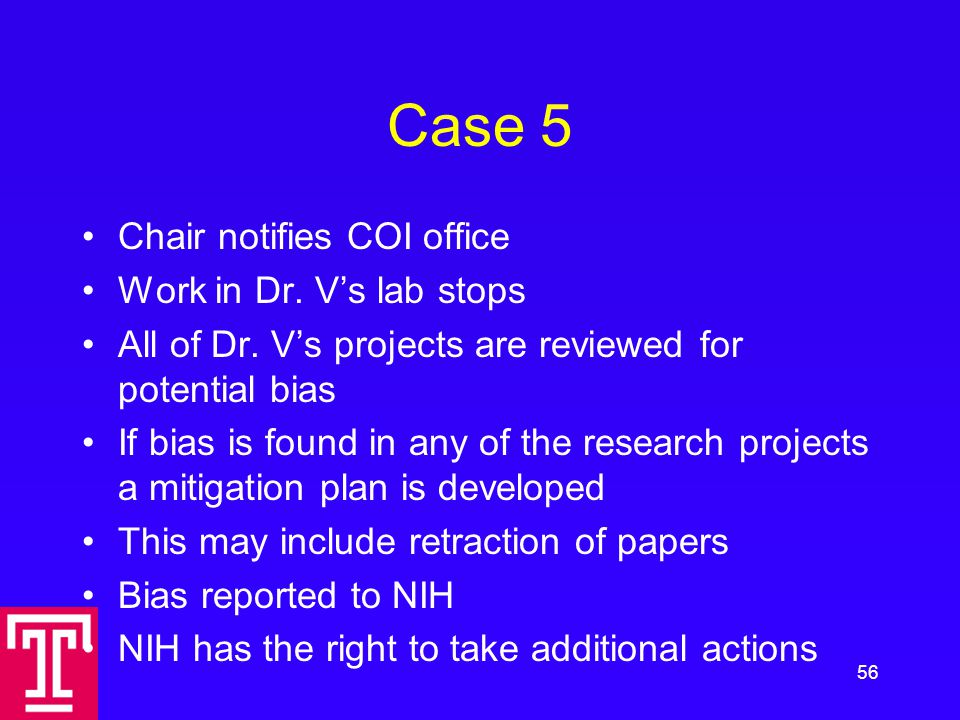 Case 5 Chair notifies COI office Work in Dr. V's lab stops All of Dr.