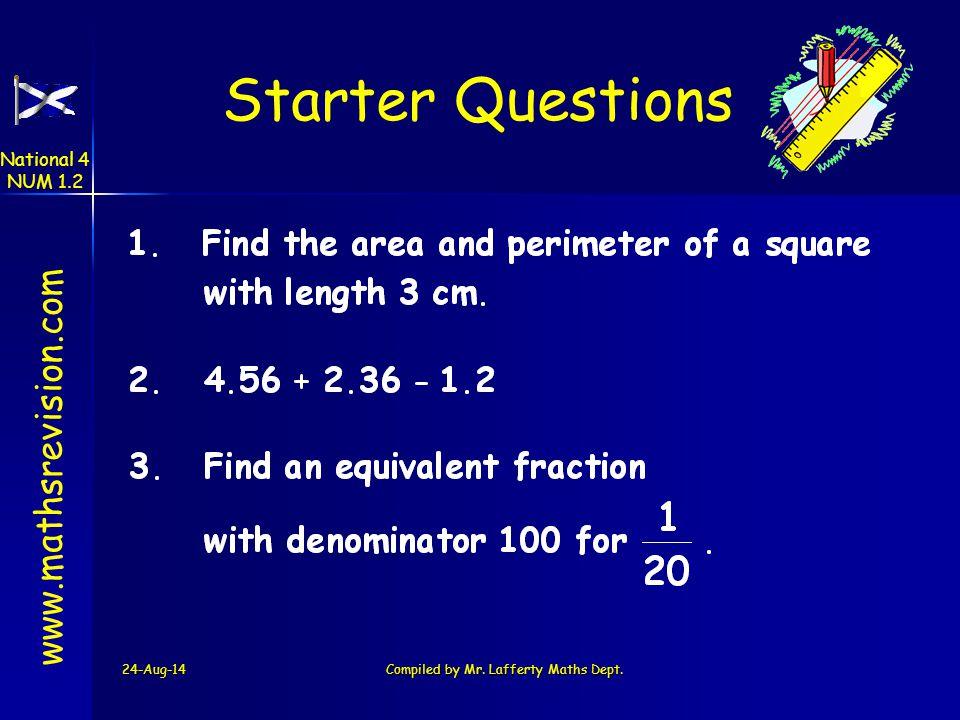 24-Aug-14Created by Mr.Lafferty Maths Dept www.mathsrevision.com Money Problems 072 144 320 56 1 3 National 4 NUM 1.2