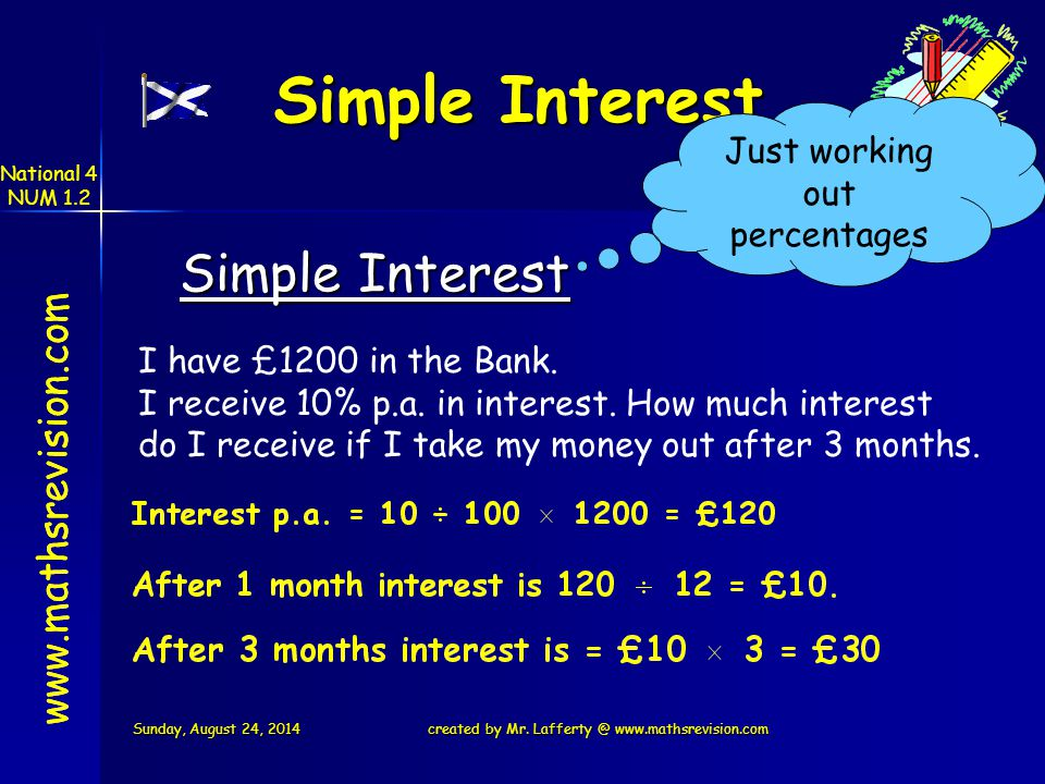 Simple Interest Just working out percentages   Simple Interest I have £1200 in the Bank.