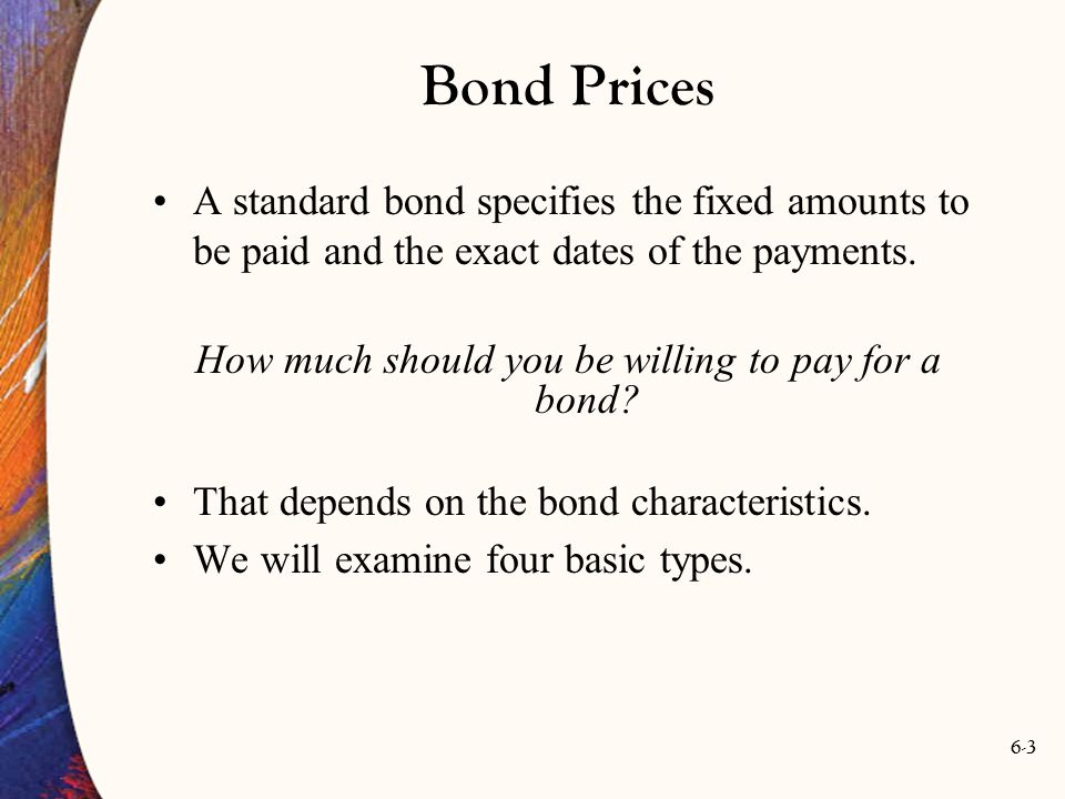 6-24 The Bond Market and the Determination of Interest Rates How are bond prices determined and why do they change.
