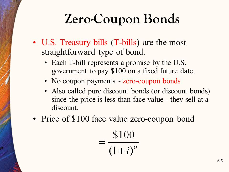 6-16 Current Yield Example: 1 year, 5% coupon bond selling for $99 Current Yield =, or 5.05% Yield to maturity for this bond is 6.06 percent found as the solution to: