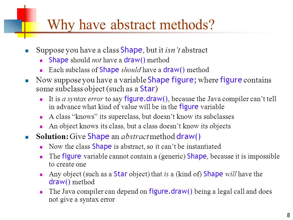 9 A problem class Shape {...} class Star extends Shape { void draw() {...
