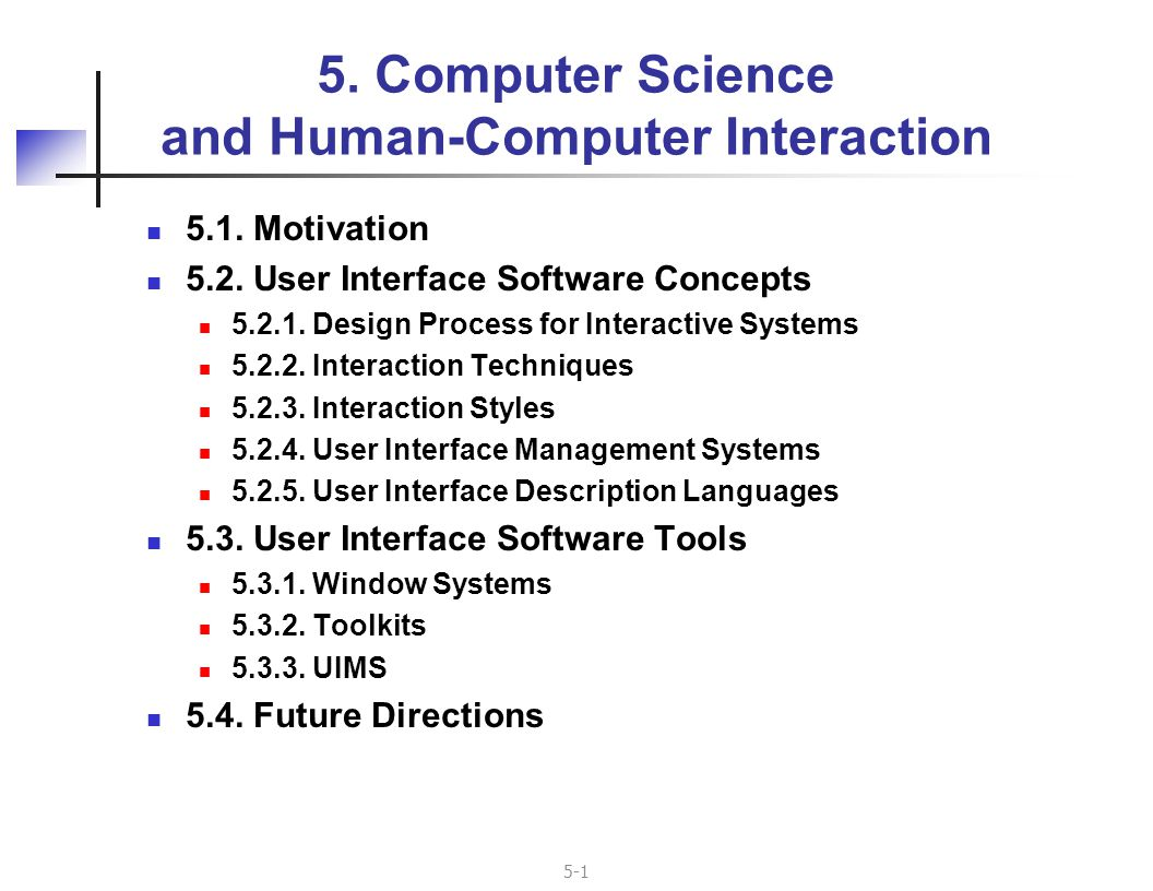 5-32 A Visual Language for Modeling Tangible User Interfaces [Shaer] TAC paradigm Each TUI consists of token within a constraint Same object may sometimes be token, sometimes constraint Two tier model fits well Dialogue (states, storyboard) Interaction (especially continuous) TUIML