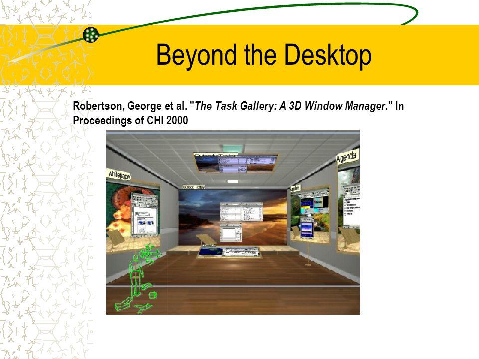 Beyond the Desktop Robertson, George et al.