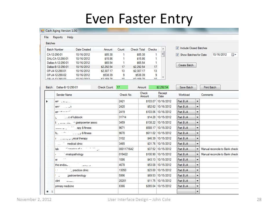 Even Faster Entry November 2, 2012User Interface Design – John Cole28