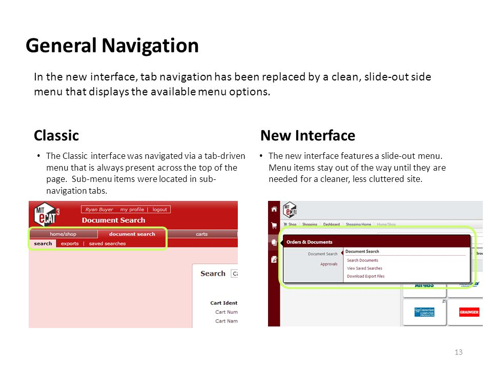 General Navigation The new interface features a slide-out menu.
