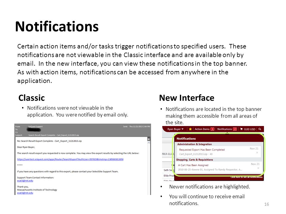 Notifications are located in the top banner making them accessible from all areas of the site.
