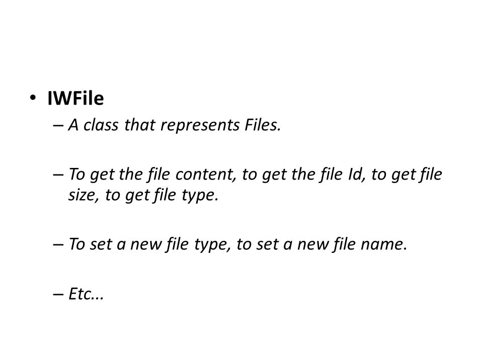 IWFile – A class that represents Files.