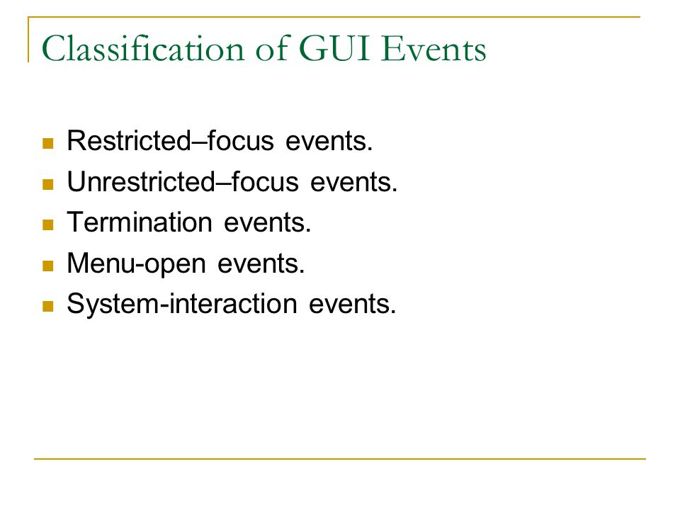 Classification of GUI Events Restricted–focus events.