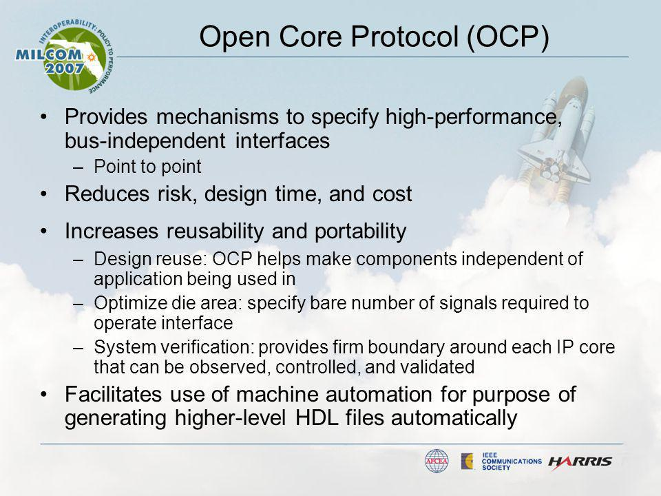 OCP Profiles Completely describes an OCP interface A collection of OCP parameters and associated values Limits solution space to a finite number of interfaces An interface's definition and behavior can be reconstructed using information contained in associated profile Compatibility issues known ahead of time Interface Configuration File –Captures description of a profile as a text file –Legacy format may give way to a more machine-friendly schema (XML) in the future