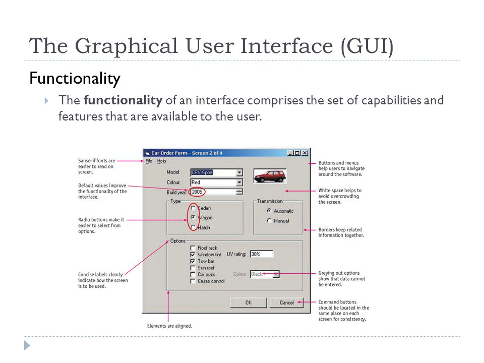 The Graphical User Interface (GUI) Functionality  The functionality of an interface comprises the set of capabilities and features that are available to the user.
