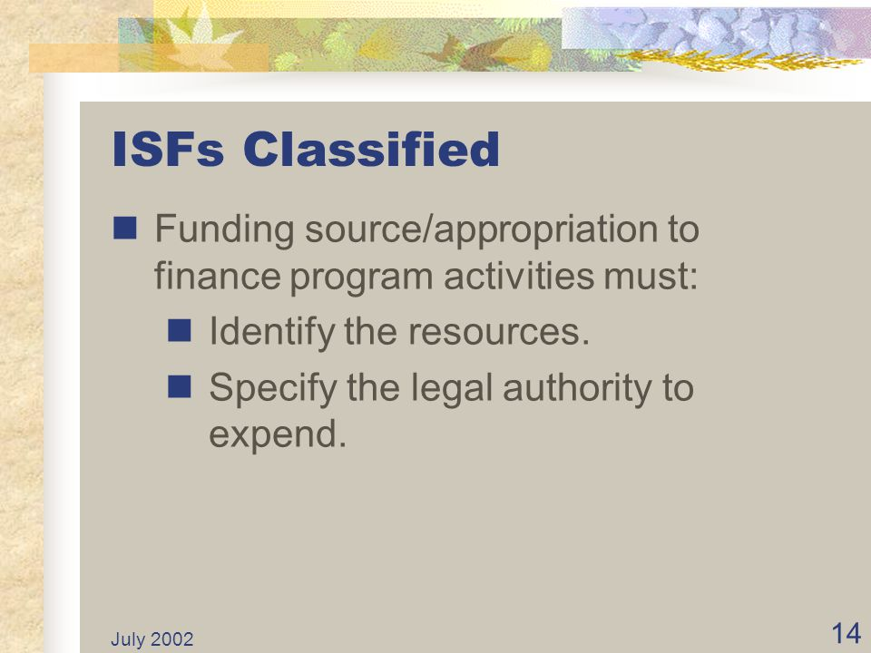 July 2002 13 ISFs Created Legislation Administratively (Government Code Section 13306) Electorate Initiative
