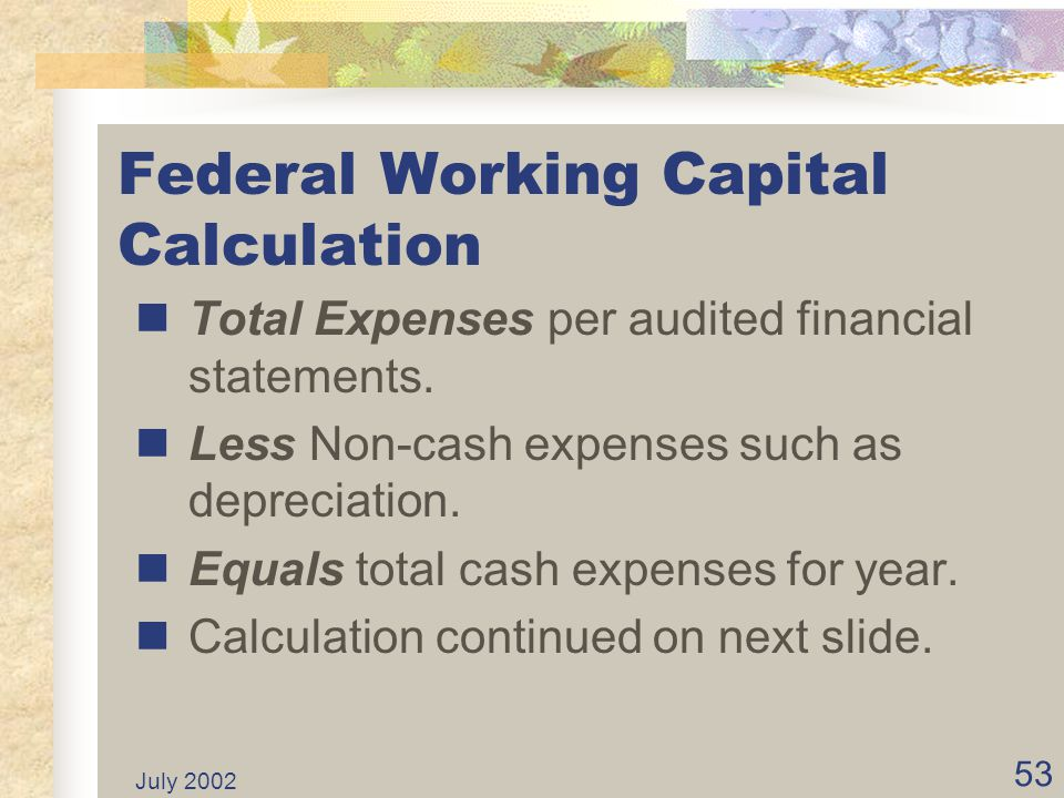 July 2002 52 State's Working Capital Defined in Accounting Research Bulletin No. 43 issued by the AICPA.