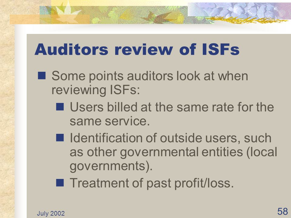 July 2002 57 Exception Prison Industry Authority, an ISF, follows FASB pronouncements issued after November 30, 1989, unless they conflict with or con