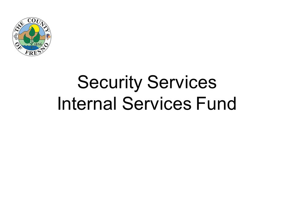 Security Services Internal Services Fund