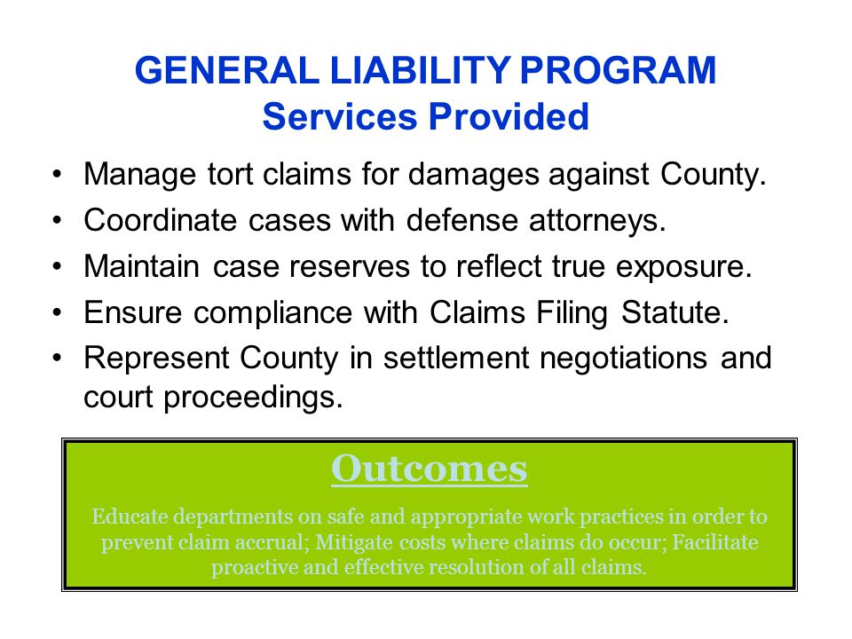 Manage tort claims for damages against County. Coordinate cases with defense attorneys.