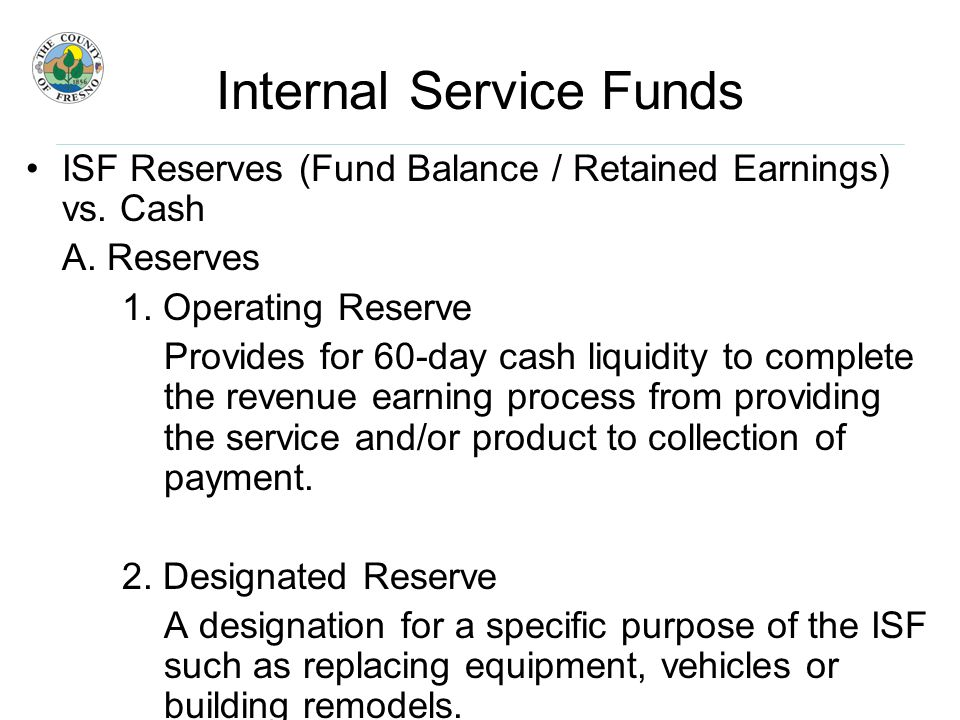 Internal Service Funds ISF Reserves (Fund Balance / Retained Earnings) vs.