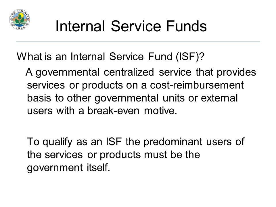 Internal Service Funds ISF vs.