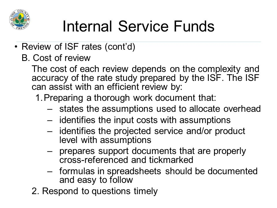 Internal Service Funds Review of ISF rates (cont'd) B.