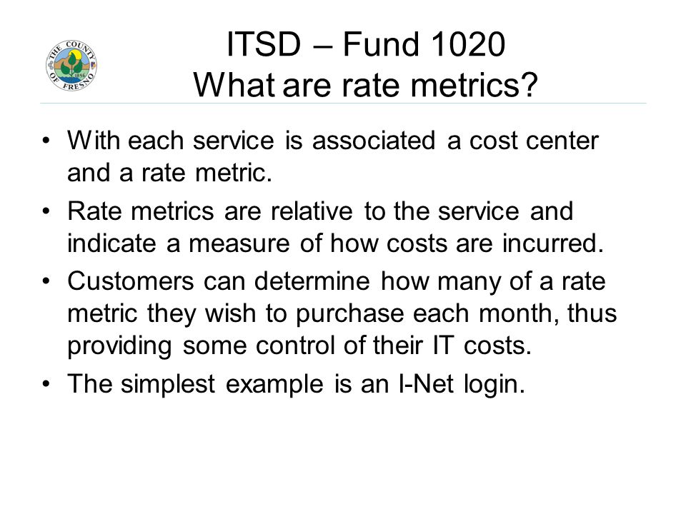 With each service is associated a cost center and a rate metric.