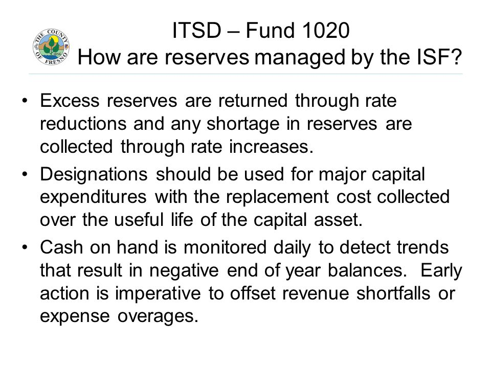 ITSD – Fund 1020 How are reserves managed by the ISF.