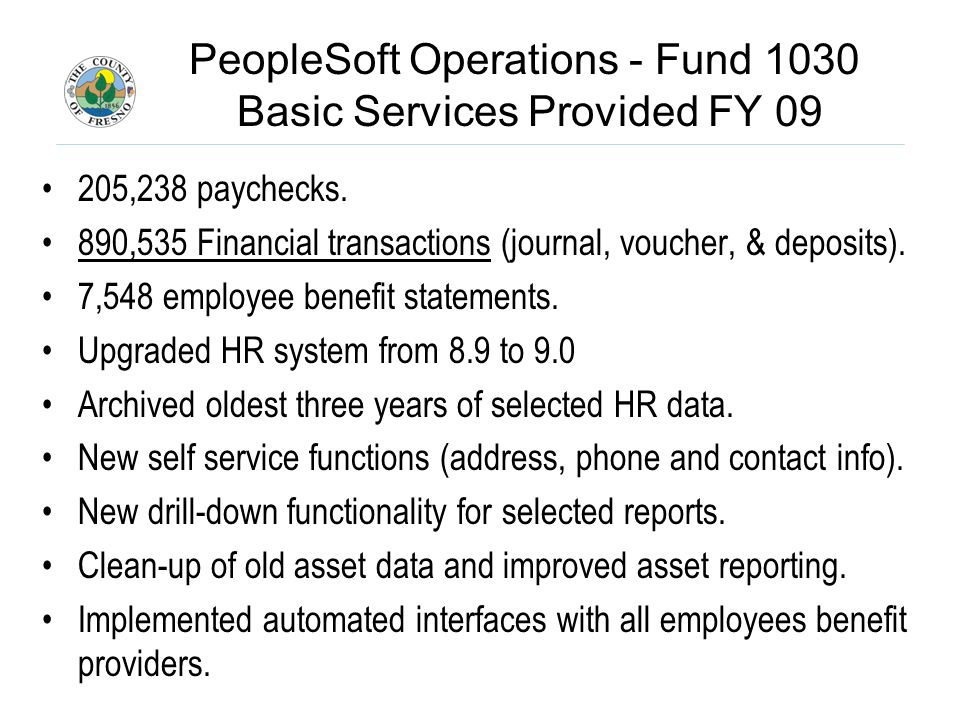 PeopleSoft Operations - Fund 1030 Basic Services Provided FY ,238 paychecks.