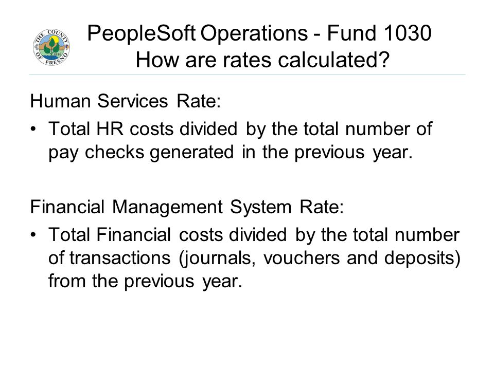 PeopleSoft Operations - Fund 1030 How are rates calculated.