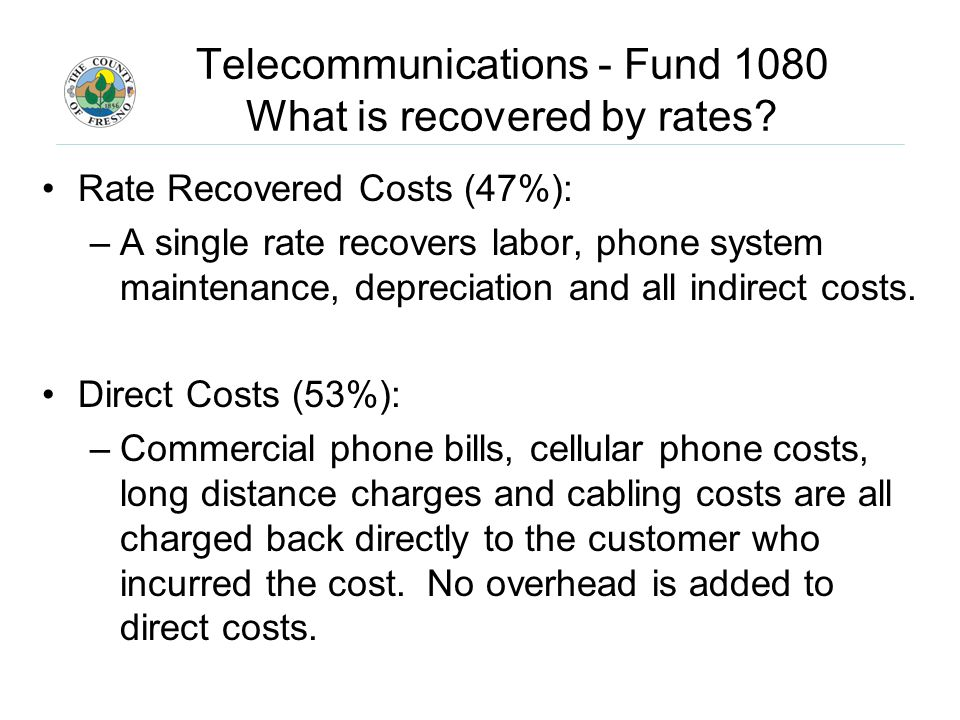 Telecommunications - Fund 1080 What is recovered by rates.