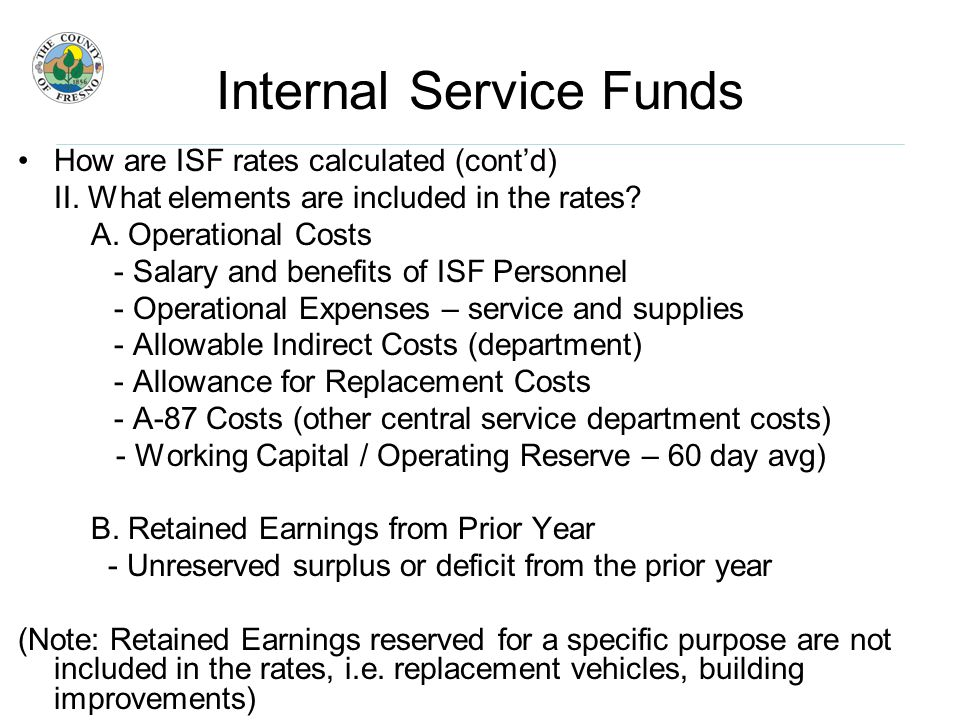 Internal Service Funds How are ISF rates calculated (cont'd) II.