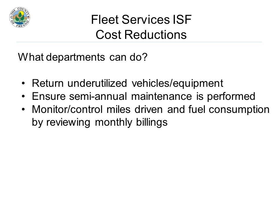 Fleet Services ISF Cost Reductions What departments can do.