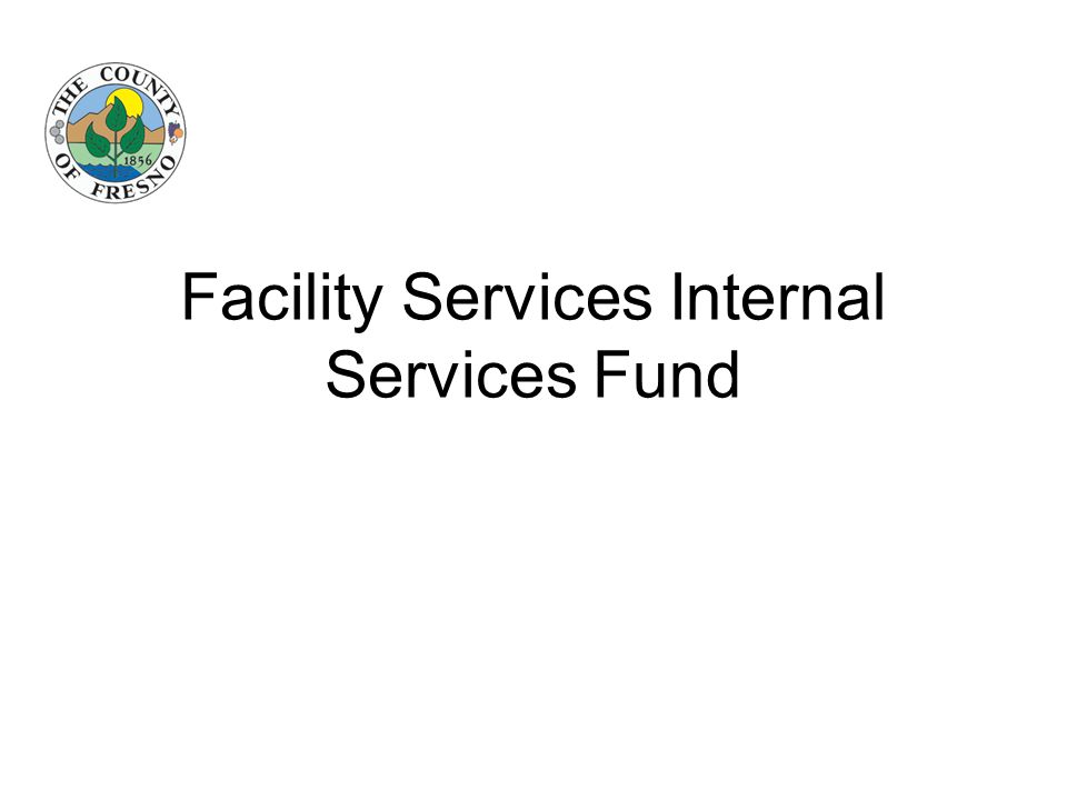 Facility Services Internal Services Fund