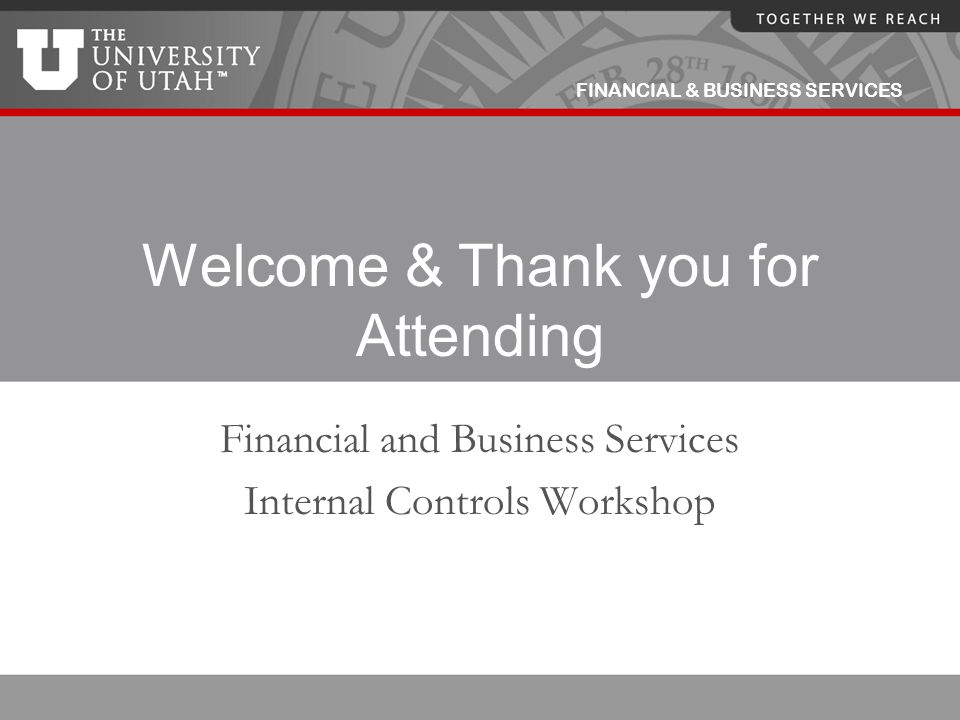 FINANCIAL & BUSINESS SERVICES Question – Internal controls take time away from core activities, such as serving faculty and students.