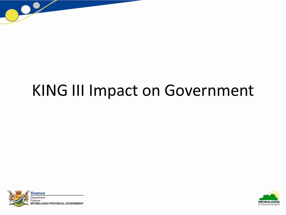 KING III Impact on Government