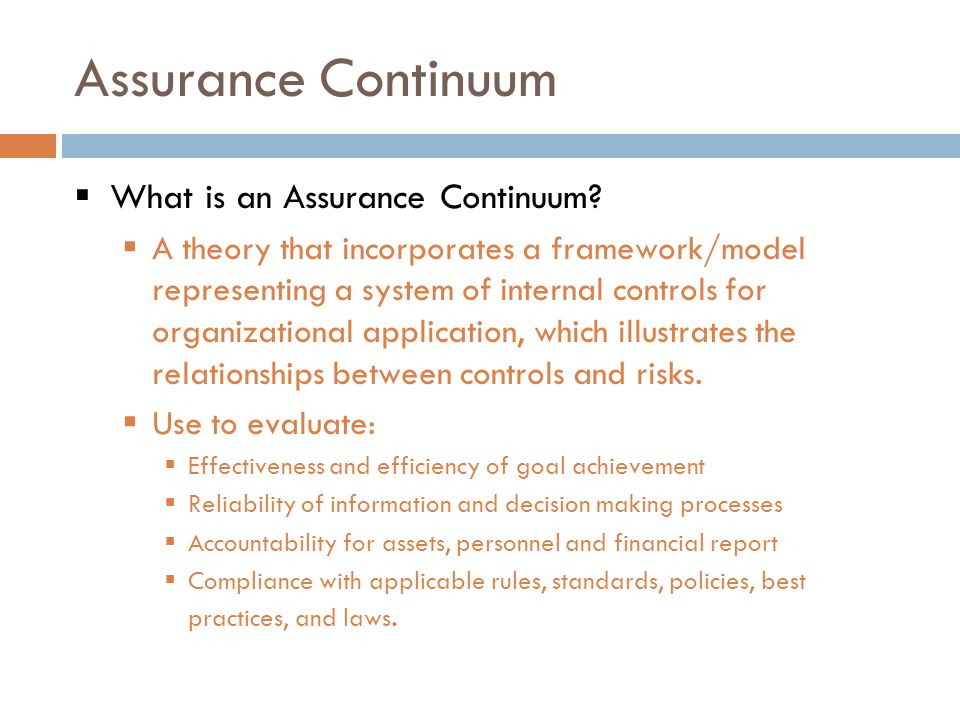 Assurance Continuum  What is an Assurance Continuum.