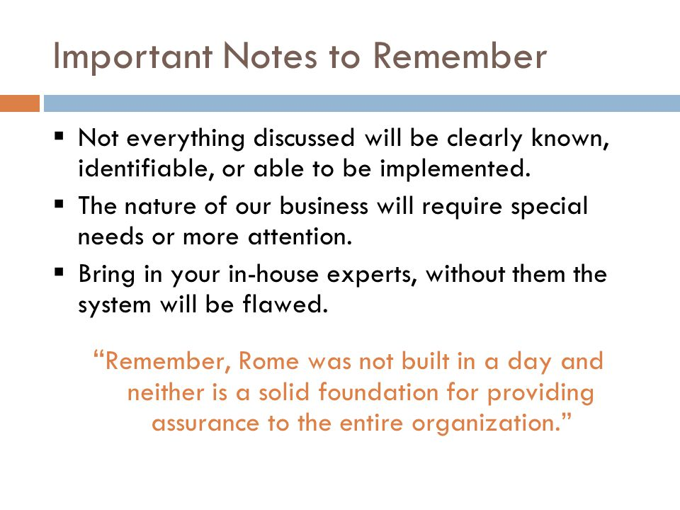 Important Notes to Remember  Not everything discussed will be clearly known, identifiable, or able to be implemented.