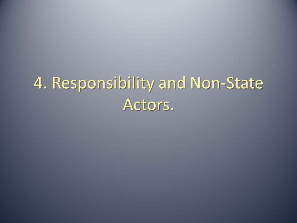 4.1.Responsibility and Non-State Actors in International Law.