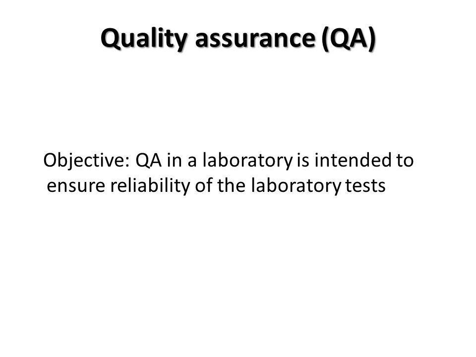 Quality Assurance Components of QA are related to the various phases of testing Pre-analytic phase Analytic phase Post-analytic phase