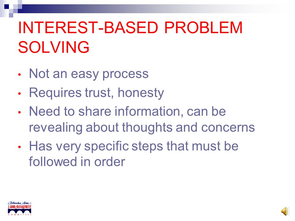 INTEREST-BASED PROBLEM SOLVING Step 5, Standards We use standards or criteria to make decisions all the time but don't think about.