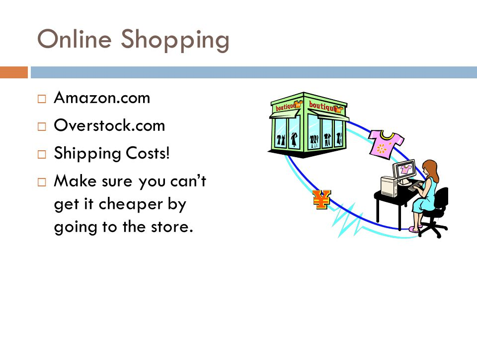 Online Shopping  Amazon.com  Overstock.com  Shipping Costs.