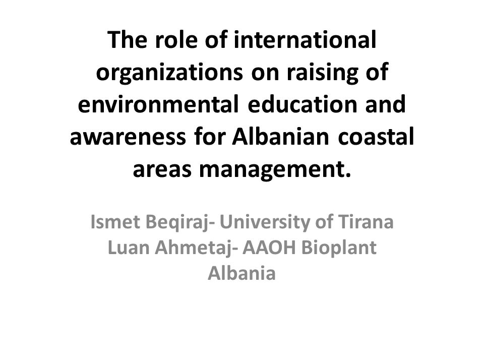The role of international organizations for Albanian coastal areas management The main causes of coastal erosion: sediment input, mainly that brought by rivers, into the coastal zone; the reduction in the amount of sand in the coastal zone due to anthropogenic activities (sand extraction from the beaches and bottom of the sea although this is prohibited by law); the changing location of river mouths in deltaic systems, as a result of natural causes or anthropogenic effects; and the alteration of the usual pattern of coastal currents and the associated sediment transport along and across the shoreline, due to man-made structures built along the coast.