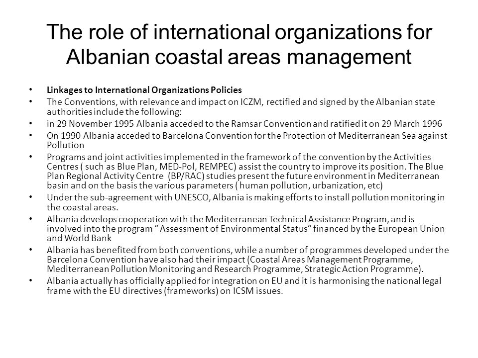 The role of international organizations for Albanian coastal areas management Linkages to International Organizations Policies The Conventions, with r